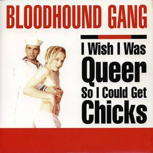 I Wish I Was Queer So I Could Get Chicks Album