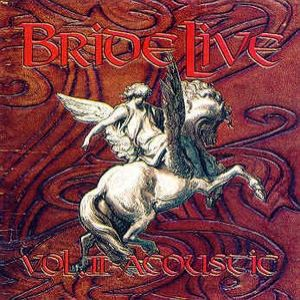 Bride Live Volume II: Acoustic Album