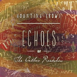 Echoes of the Outlaw Roadshow Album