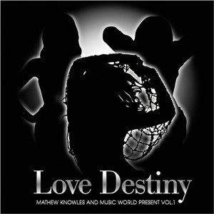 Mathew Knowles & Music World Present Vol.1: Love Destiny Album