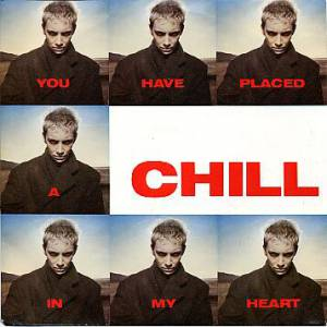 You Have Placed a Chill in My Heart Album