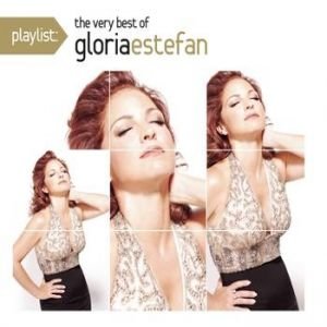 Playlist: The Very Best Of Gloria Estefan Album