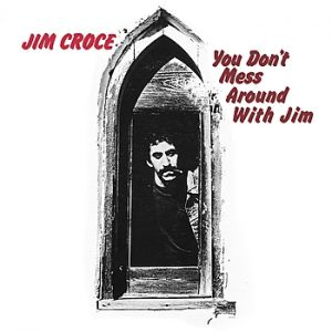 You Don't Mess Around with Jim Album
