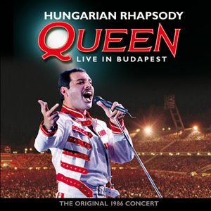 Hungarian Rhapsody: Queen Live In Budapest '86 Album