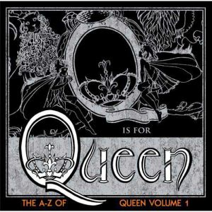 The A-Z of Queen, Volume 1 Album