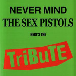 Never Mind the Sex Pistols, Here's the Tribute Album