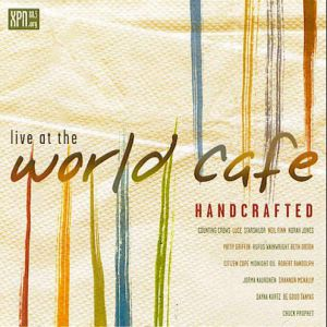 Live at the World Café: Vol. 15 - Handcrafted Album