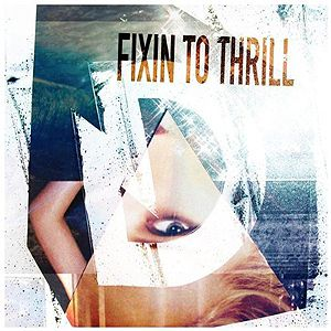 Fixin to Thrill Album