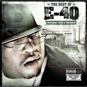 The Best of E-40: Yesterday, Today and Tomorrow Album