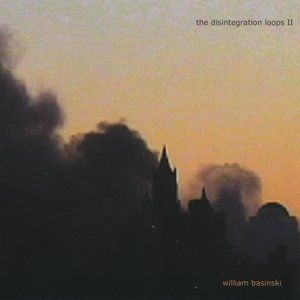 The Disintegration Loops II Album