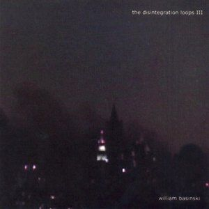 The Disintegration Loops III Album