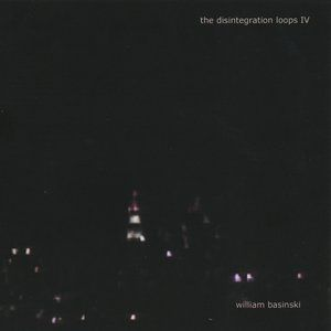 The Disintegration Loops IV Album