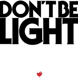 Don't Be Light Album