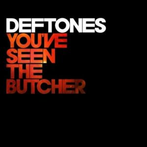 You've Seen the Butcher Album