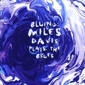 Bluing: Miles Davis Plays the Blues Album