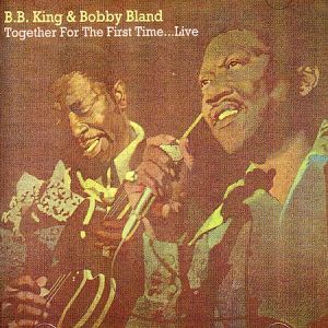 B.B. King and Bobby Bland Together for the First Time... Live Album