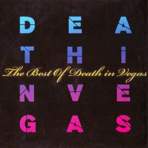 The Best of Death in Vegas Album