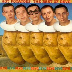 Hot Potatoes: The Best of Devo Album