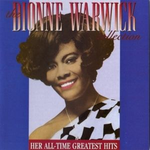 The Dionne Warwick Collection: Her All-Time Greatest Hits Album