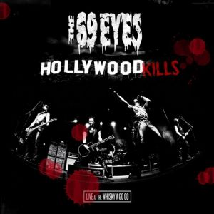 The 69 Eyes: Hollywood Kills: Live At The Whiskey A Go Go Album