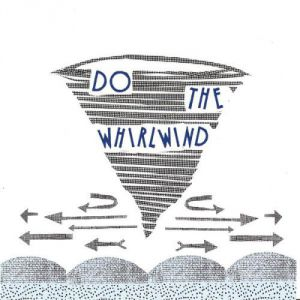Do the Whirlwind Album