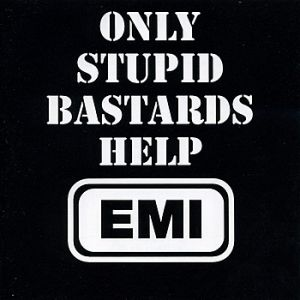 Only Stupid Bastards Help EMI Album