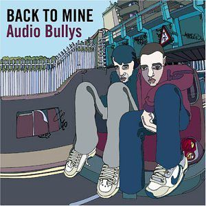 Back to Mine: Audio Bullys Album