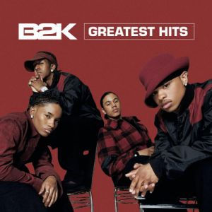 B2K Greatest Hits Album
