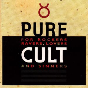 Pure Cult: for Rockers, Ravers, Lovers, and Sinners Album