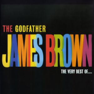The Godfather – The Very Best of James Brown Album