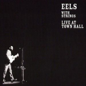 Eels with Strings: Live at Town Hall Album
